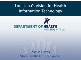 Louisiana's Vision for Health Information Technology