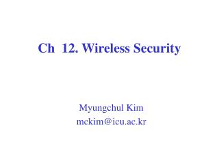 Ch  12. Wireless Security