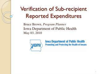 Verification of Sub-recipient Reported Expenditures