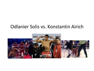 Thursday, 17 May 2012 Odlanier Solis vs. Konstantin Airich