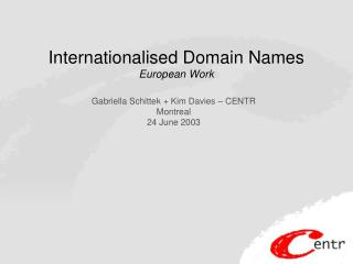 Internationalised Domain Names European Work