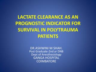 LACTATE CLEARANCE AS AN PROGNOSTIC INDICATOR FOR SURVIVAL IN POLYTRAUMA PATIENTS