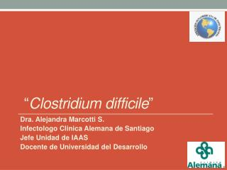 """ C lostridium difficile """