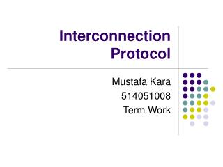 Interconnection Protocol