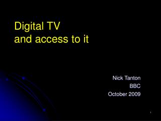 Digital TV  and access to it
