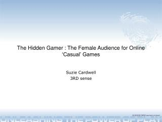 The Hidden Gamer : The Female Audience for Online 'Casual' Games