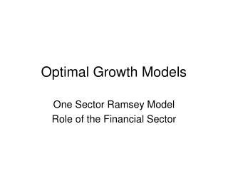 Optimal Growth Models