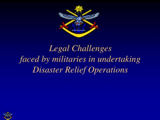 Legal Challenges  faced by militaries in undertaking Disaster Relief Operations