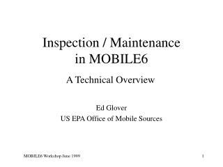 Inspection / Maintenance in MOBILE6