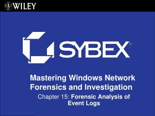 Chapter 15:  Forensic Analysis of Event Logs