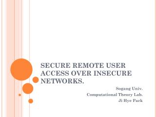 SECURE REMOTE USER ACCESS OVER INSECURE NETWORKS.