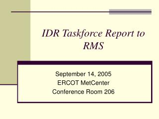 IDR Taskforce Report to RMS