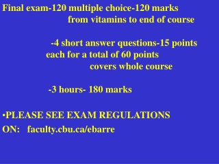 Final exam-120 multiple choice-120 marks from vitamins to end of course