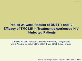 Hicks C, et al. Oral presentation presented at IDSA 2007. Abst 1207