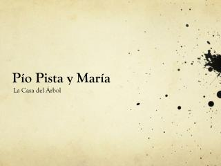 Pío Pista y María