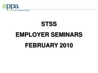 STSS EMPLOYER SEMINARS FEBRUARY 2010