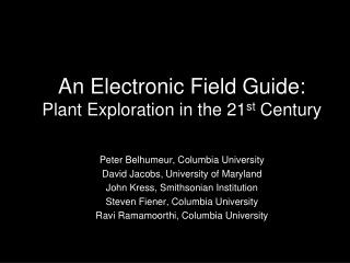An Electronic Field Guide: Plant Exploration in the 21 st  Century