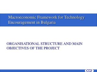 M acroeconomic Framework for Technology Encouragement in Bulgaria