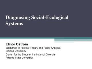 Diagnosing Social-Ecological Systems