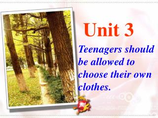 Teenagers should be allowed to choose their own clothes.