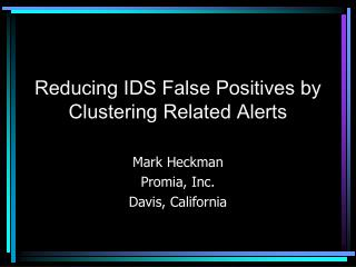 Reducing IDS False Positives by Clustering Related Alerts
