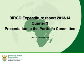 DIRCO Expenditure report 2013/14 Quarter  3  Presentation to the Portfolio Committee