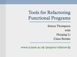 Tools for Refactoring Functional Programs