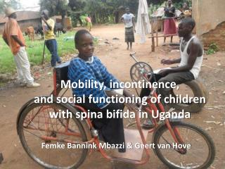 Mobility, incontinence,  and social functioning of children with  spina  bifida in Uganda