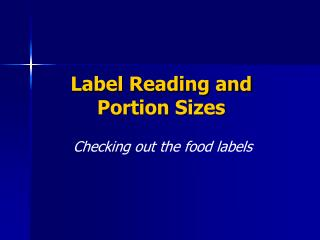 Label Reading and Portion Sizes