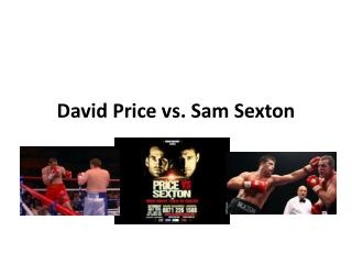 David Price vs. Sam Sexton