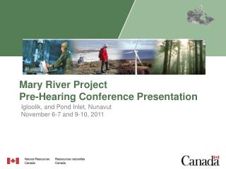 Mary River Project Pre-Hearing Conference Presentation