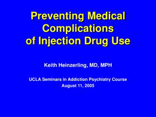 Preventing Medical Complications  of Injection Drug Use