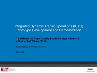 Integrated Dynamic Transit Operations (IDTO)  Prototype Development and Demonstration