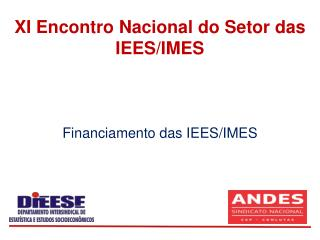 Financiamento das IEES/IMES