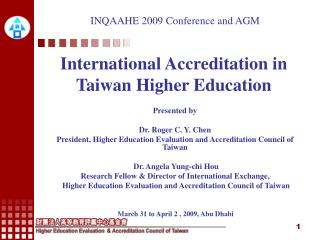 INQAAHE 2009  Conference and AGM International Accreditation in Taiwan Higher Education