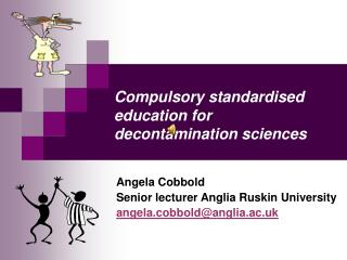 Compulsory standardised education for decontamination sciences