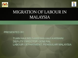 MIGRATION OF LABOUR IN MALAYSIA