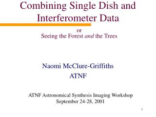 Combining Single Dish and Interferometer Data