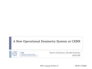 A New Operational Dosimetry System  at  CERN