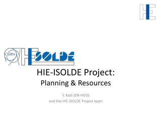 HIE-ISOLDE Project: Planning & Resources