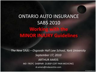 ONTARIO AUTO  INSURANCE   SABS 2010 W orking with  the  MINOR INJURY Guidelines