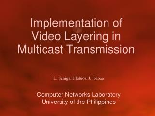 Implementation of Video Layering in Multicast Transmission