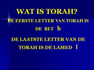 WAT IS TORAH?