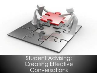 Student Advising: Creating Effective Conversations