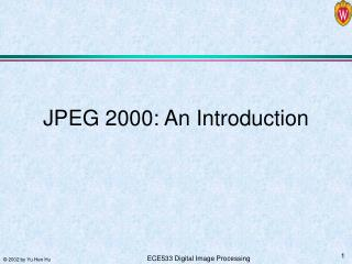 JPEG 2000: An Introduction