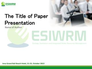The Title of Paper Presentation