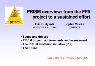 PRISM overview: from the FP5 project to a sustained effort