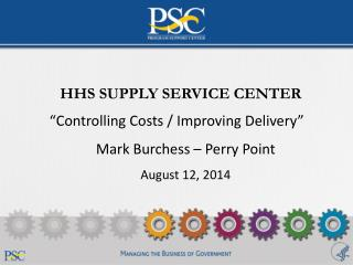 """Controlling Costs / Improving Delivery"" Mark Burchess – Perry Point August 12, 2014"