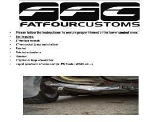 Installation instructions for your new FFC Lower Control Arms w/o factory ABS