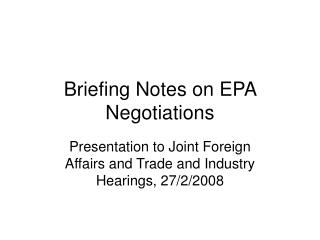 Briefing Notes on EPA Negotiations